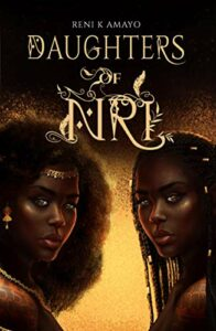 Best West African Fantasy Books for Teenagers - Daughters of Nri by Reni K Amayo