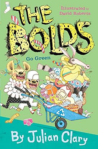 The Bolds Go Green by David Roberts (Illustrator) & Julian Clary