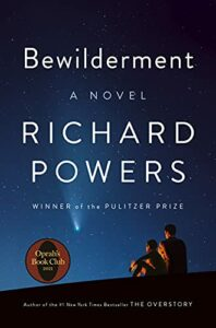 The Best Fiction of 2021: The Booker Prize Shortlist - Bewilderment: A Novel by Richard Powers