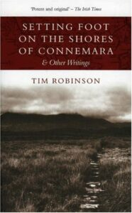 The best books on Tides and Shorelines - Setting Foot on the Shores of Connemara and other writings by Tim Robinson