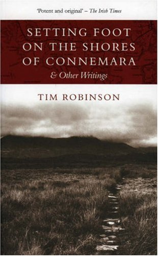 Setting Foot on the Shores of Connemara and other writings by Tim Robinson