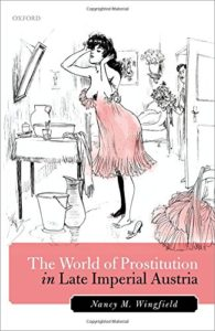 History of Prostitution Books - The World of Prostitution in Late Imperial Austria by Nancy M. Wingfield