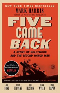 The best books on American Film - Five Came Back: A Story of Hollywood and the Second World War by Mark Harris