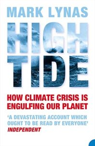 The best books on Climate Justice - High Tide by Mark Lynas
