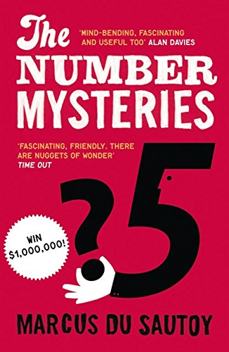 The best books on The Beauty of Maths - The Number Mysteries: A Mathematical Odyssey through Everyday Life by Marcus du Sautoy