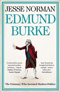 History Books by Tory Politicians - Edmund Burke: The Visionary Who Invented Modern Politics by Jesse Norman