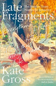 The best books on Grief - Late Fragments: Everything I Want To Tell You (About This Magnificent Life)