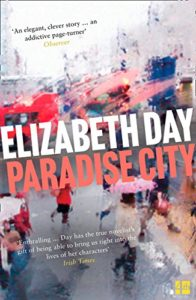 The best books on Coping With Failure - Paradise City by Elizabeth Day
