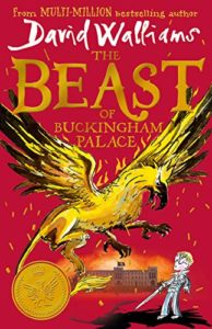 Editors' Picks: Children's Books - The Beast of Buckingham Palace by David Walliams