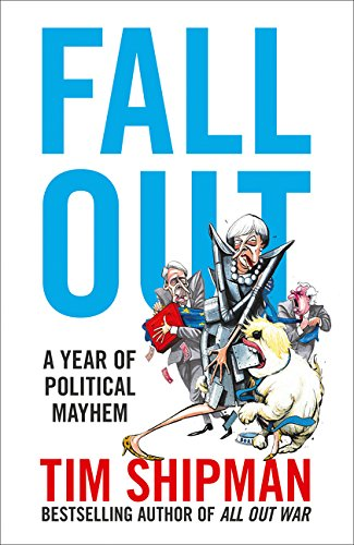 The Best Politics Books of 2018 - Fall Out: A Year of Political Mayhem by Tim Shipman