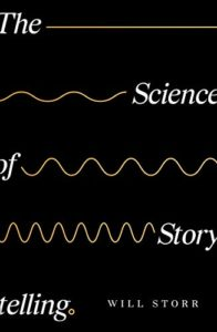 The best books on Immersive Nonfiction - The Science of Storytelling by Will Storr