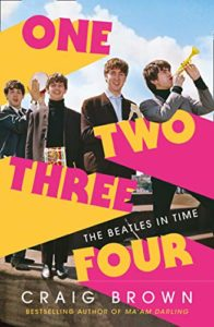The best books on Rock and Roll - One Two Three Four: The Beatles in Time by Craig Brown