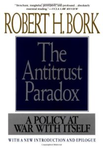 The best books on Market Competition - Antitrust Paradox by Robert H. Bork