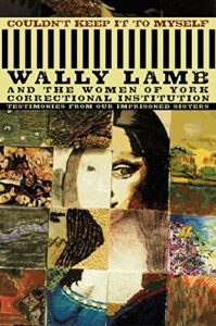 The Best of Prison Literature - Couldn't Keep It to Myself: Testimonies from Our Imprisoned Sisters by Wally Lamb