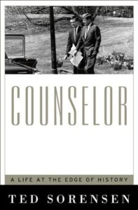 The best books on JFK - Counselor: A Life at the Edge of History by Ted Sorensen