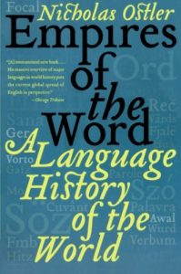 The best books on Language - Empires of the Word by Nicholas Ostler