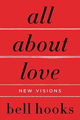 The best books on Philosophy of Love - All About Love: New Visions by bell hooks