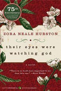 The Best African American Literature - Their Eyes Were Watching God by Zora Neale Hurston