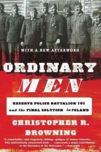 The best books on US Intervention - Ordinary Men by Christopher Browning