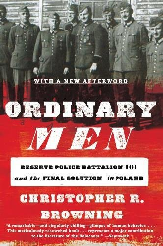 The best books on The Holocaust - Ordinary Men by Christopher Browning