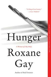 The Best Books for Surviving Your Twenties - Hunger: A Memoir of (My) Body by Roxane Gay