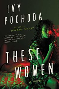 The Best Thrillers of 2021 - These Women by Ivy Pochoda
