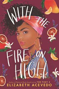 The 2020 Audie Awards: Best Audiobooks for Young Adults - With the Fire on High by Elizabeth Acevedo