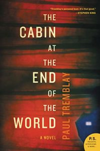 The Best New Thrillers of 2019 - The Cabin at the End of the World: A Novel by Paul Tremblay