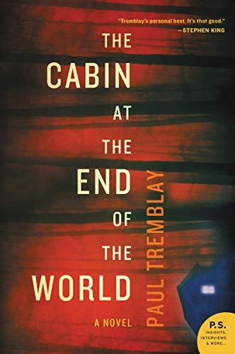 Summer Reading 2019: The Best Thrillers - The Cabin at the End of the World: A Novel by Paul Tremblay