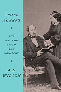 A N Wilson recommends the best Christian Books - Prince Albert: The Man Who Saved the Monarchy by A N Wilson