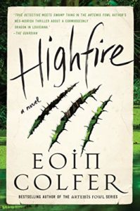 The Best of Contemporary Irish Fiction - Highfire: A Novel by Eoin Colfer