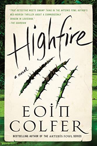 Highfire: A Novel by Eoin Colfer