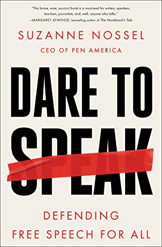 Dare to Speak: Defending Free Speech for All by Suzanne Nossel