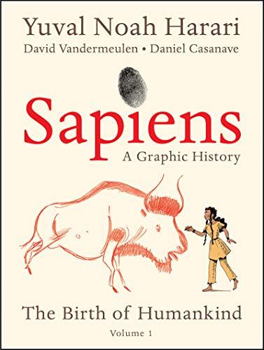 Sapiens: A Graphic History by Daniel Casanave, David Vandermeulen & Yuval Noah Harari