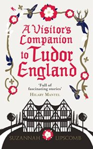 The Best History Books to Take on Holiday - A Visitor's Companion to Tudor England by Suzannah Lipscomb