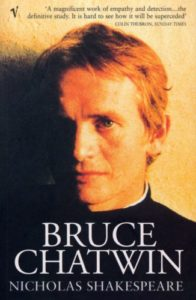 Bruce Chatwin: Books that Influenced Him - Bruce Chatwin by Nicholas Shakespeare