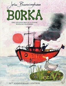The best books on Pets For Young Kids - Borka: The Adventures of a Goose With No Feathers by John Burningham