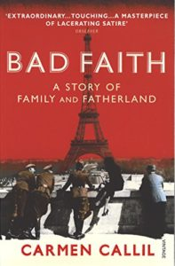 The best books on Charles de Gaulle and the French Resistance - Bad Faith: A History of Family and Fatherland by Carmen Callil