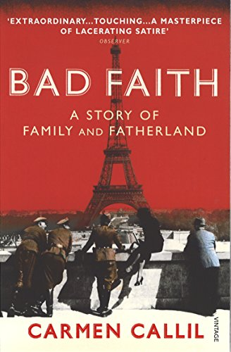 Bad Faith: A History of Family and Fatherland by Carmen Callil