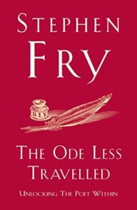 The Ode Less Travelled: Unlocking the Poet Within by Stephen Fry