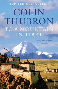 The Best Travel Writing - To a Mountain in Tibet by Colin Thubron
