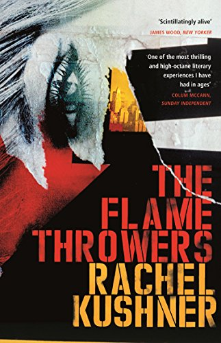 Rachel Kushner on Books That Influenced Her - The Flamethrowers by Rachel Kushner