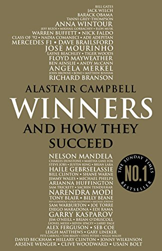 Alastair Campbell on Leadership - Winners: And How They Succeed by Alastair Campbell