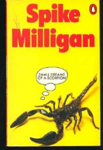 The best books on Human Imperfection - Small Dreams of a Scorpion by Spike Milligan