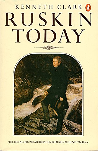 Ruskin Today by Kenneth Clark