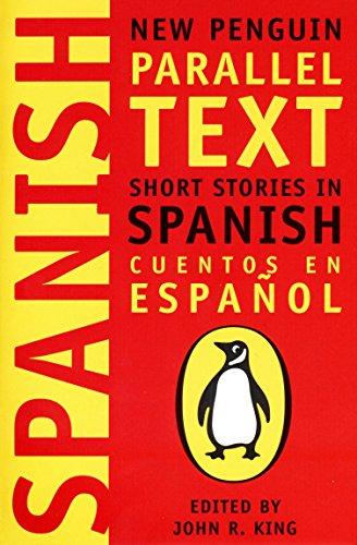 Short Stories in Spanish: New Penguin Parallel Text ed. John L King