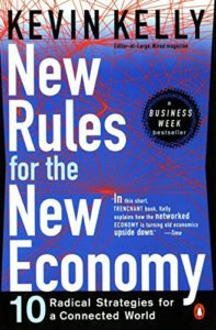 The best books on Marketing - New Rules for the New Economy: 10 Radical Strategies for a Connected World by Kevin Kelly