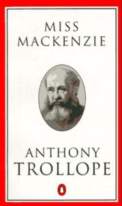 The Best Anthony Trollope Books - Miss Mackenzie by Anthony Trollope
