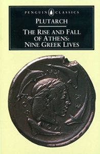 The best books on Leadership (from Ancient Greece and Rome) - The Rise and Fall of Athens: Nine Greek Lives by Ian Scott-Kilvert & Plutarch