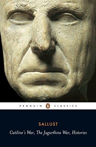 Catiline's War, The Jugurthine War, Histories Sallust (trans. AJ Woodman)
